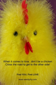 When it comes to love don't be chicken blog post